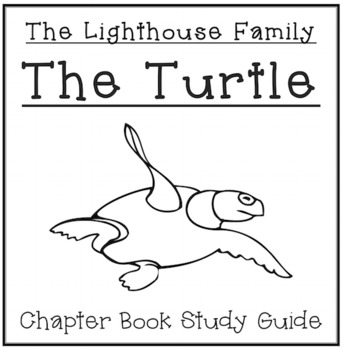 The Lighthouse Family: The Turtle - Chapter Book Study Guide