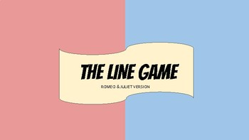 The Line Game: Making Personal Connections to Romeo and Juliet
