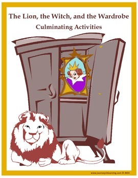 The Lion, the Witch, and the Wardrobe-Culminating Activities