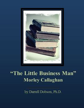 """The Little Business Man"" -- Morley Callaghan -- Short story"