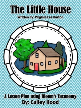 The Little House by: Virginia Lee Burton Lesson Plan using