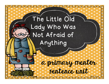 The Little Old Lady Who Was Not Afraid: A Primary Mentor S