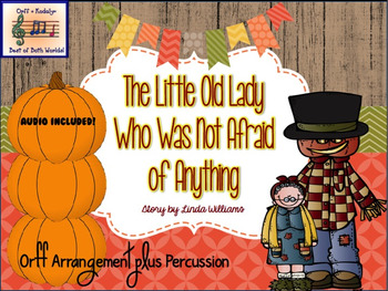 The Little Old Lady Who Was Not Afraid of Anything - Orff