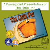 The Little Pot by Dawn Stephens Power Point show