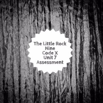 The Little Rock Nine Assessment  Unit 7 Code X 8th Grade