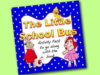 The Little School Bus Activity Pack: sequence,  LA & math