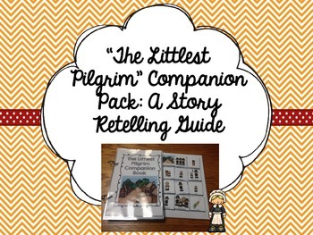 """The Littlest Pilgrim"" Companion Pack: A Story Retelling Guide"