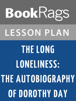 The Long Loneliness: The Autobiography of Dorothy Day Less