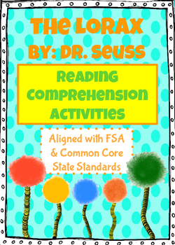 The Lorax Reading Comprehension - Aligned with FSA and CCSS