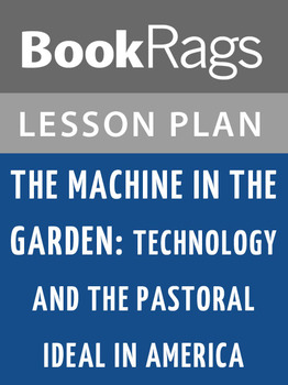 The Machine in the Garden Lesson Plans