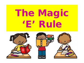 The Magic 'E' Rule / The Bossy 'E' Rule