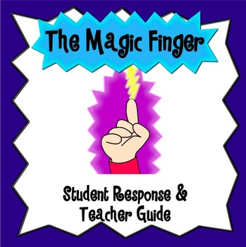 The Magic Finger Student Response & Teacher Guides - CCSS
