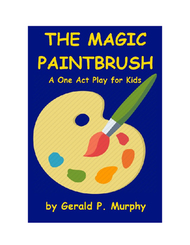 The Magic Paintbrush - A One Act Play for Kids