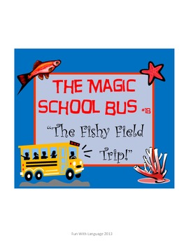 Magic School Bus 18 Fishy Field Trip Chapter Comprehension