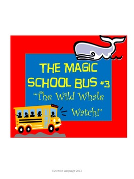 The Magic School Bus #3 Wild Whale Watch Comprehension Wor