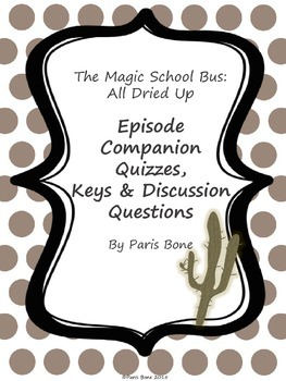 The Magic School Bus All Dried Up: Episode Quizzes, Keys &