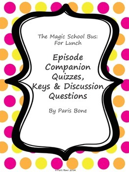 The Magic School Bus For Lunch: Episode Quizzes, Keys & Di