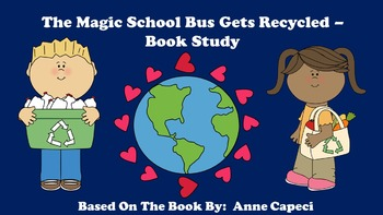 The Magic School Bus Gets Recycled - Book Study