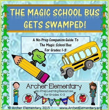 The Magic School Bus Gets Swamped: No-Prep Companion Guide