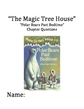 """""""The Magic Tree House"""" #12 (Polar Bears) Chapter Questions"""