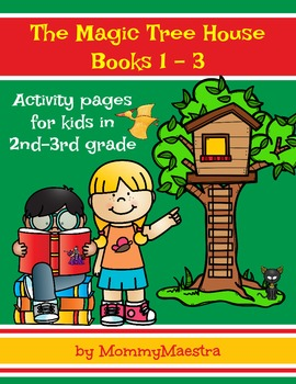 The Magic Tree House Activity Pages for Books 1 - 3