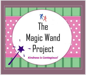 The Magic Wand Project for Kids - Kindness is Contageous!
