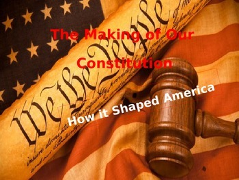 The Making of the U.S. Constitution and the Preamble