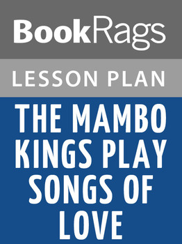 The Mambo Kings Play Songs of Love Lesson Plans