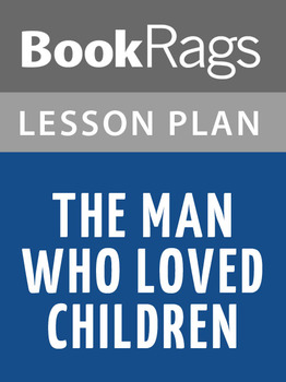 The Man Who Loved Children Lesson Plans