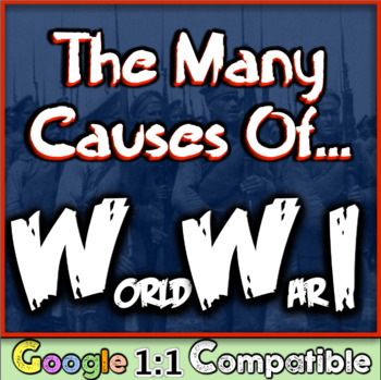 The Many Causes of World War One:  Students analyze the 5