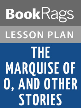The Marquise of O, and Other Stories Lesson Plans