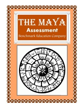 Ancient Civilizations - The Maya / Assessment / Benchmark