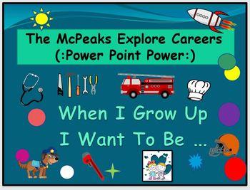 McPeaks Explore Careers ( : Power Point Power : )
