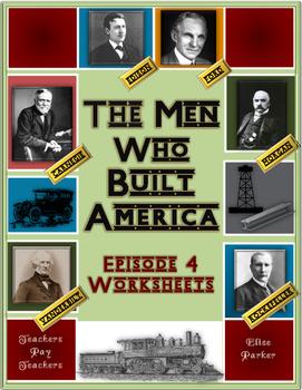 The Men Who Built America: Episode 4 Worksheets