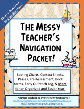 The Messy Teacher's Navigation and Organization Packet! Fo
