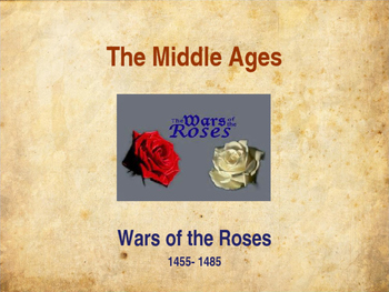 The Middle Ages - The Wars of the Roses