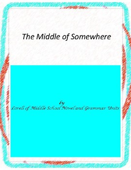 The Middle of Somewhere Novel Unit with Literary and Gramm