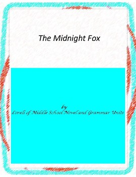 The Midnight Fox Novel Unit With Literary and Grammar Activities