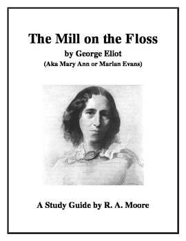 """""""The Mill on the Floss"""" by George Eliot: A Study Guide"""