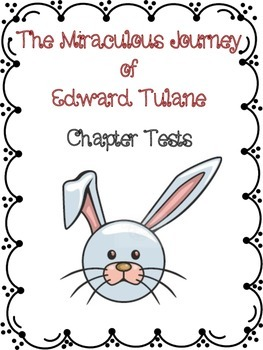 The Miraculous Journey of Edward Tulane Chapter Tests