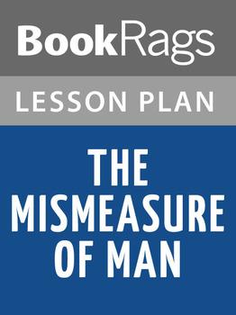 The Mismeasure of Man Lesson Plans