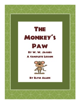 """""""The Monkey's Paw"""" by W.W. Jacobs:  A Short Story Lesson"""