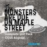 The Monsters are Due on Maple Street - Complete Unit Pack! {CCSS}