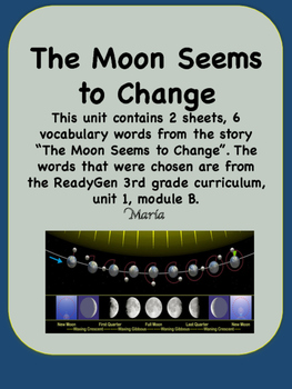 ReadyGen The Moon Seems to Change Vocabulary 3rd grade, Un