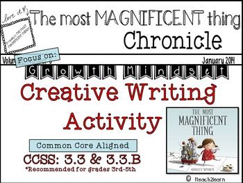 The Most Magnificent Thing Writing Activity- Focus on: Gro