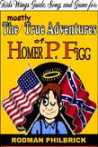 The Mostly True Adventures of Homer P. Figg, Newbery Honor Book