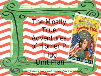 The Mostly True Adventures of Homer P. Figg Unit Plan Supe