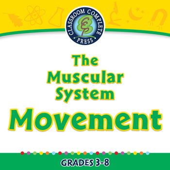 The Muscular System - Movement - NOTEBOOK Gr. 3-8