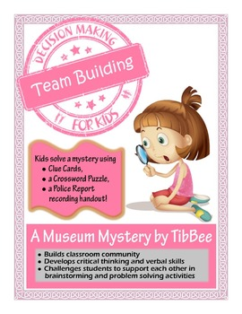 Decision Making for Kids: Team Building featuring A Museum