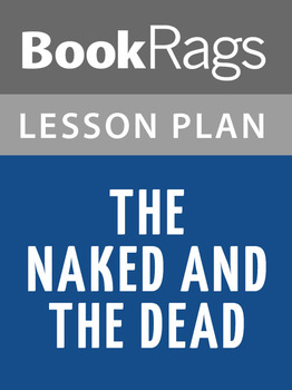 The Naked and the Dead Lesson Plans